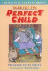Tales for the Perfect Child - Florence Parry Heide, Victoria Chess