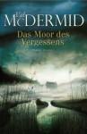 Das Moor des Vergessens - Val McDermid, Doris Styron
