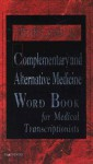 Dorland's Complementary and Alternative Medicine Word Book for Medical Transcriptionists - Dorland, Sharon B. Rhodes