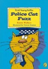 Police Cat Fuzz (First Young Puffin) - Karen Wallace, Trevor Dunton