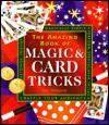 The Amazing Book of Magic & Card Tricks - Jon Tremaine