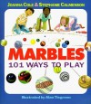 Marbles: 101 Ways to Play - Joanna Cole, Stephanie Calmenson, Michael Street