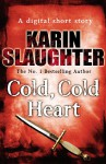 Cold Cold Heart (Short Story) - Karin Slaughter