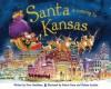Santa Is Coming to Kansas - Steve Smallman, Robert Dunn