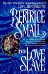 The Love Slave - Bertrice Small