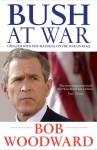 Bush At War - Bob Woodward