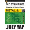 BaZi Structures and Structural Useful Gods Reference Book Metal Structures (BaZi Structures & Useful Gods) - Joey Yap