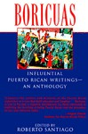 Boricuas: Influential Puerto Rican Writings - An Anthology - Roberto Santiago, Sandra Maria Esteves, Julia de Burgos, José Luis González
