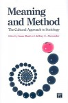 Meaning and Method: The Cultural Approach to Sociology - Isaac Reed, Jeffrey C. Alexander