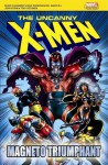 The Uncanny X-men: Magneto Triumphant - Chris Claremont, Dave Cockburn, Bill Mantlo, John Byrne, Tony Dezunga