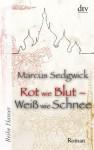 Rot Wie Blut Weiss Wie Schnee Roman - Marcus Sedgwick, Renate Weitbrecht