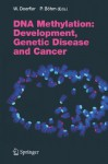 DNA Methylation: Development, Genetic Disease and Cancer - Walter Doerfler