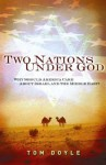 Two Nations Under God: Why Should America Care about Israel and the Middle East? - Tom Doyle