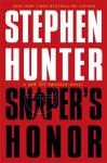 Sniper's Honor: A Bob Lee Swagger Novel - Stephen Hunter
