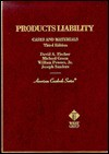 Products Liability: Cases and Materials - David A. Fischer