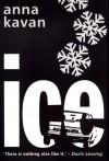 Ice (Peter Owen Modern Classic) - Anna Kavan