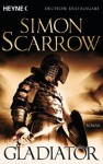 Gladiator: Roman (German Edition) - Simon Scarrow, Norbert Stöbe