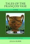 Tales of the Francois Vase: A Poem - Julia Older