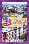 Baltimore Chronicles Volume 1 - Treasure Hernandez