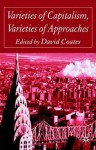 Varieties of Capitalism, Varieties of Approaches - David Coates
