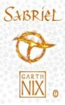Sabriel (Stare Królestwo #1) - Garth Nix, Ewa Elżbieta Nowakowska