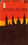 Crónica del alba 1 - Ramón José Sender