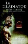 De Gladiator - Philipp Vandenberg
