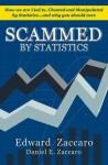 Scammed by Statistics - Edward Zaccaro, Daniel Zaccaro