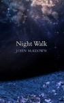 Night Walk - John McKeown