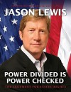 Power Divided is Power Checked: The Argument for States' Rights - Jason Lewis, John R. Lott Jr.