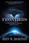 Frontiers (Cybersp@ce Series Book 2) - Jeff W. Horton