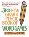3rd New Grab A Pencil Book of Word Games (New Pencil Pastimes) - Richard Manchester
