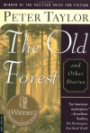 The Old Forest and Other Stories - Peter Taylor