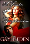 A Taste of Temptation - Gayle Eden