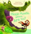 Pinkie Mouse, Where Are You?. by Alison Green - Alison Green, Deborah Allwright