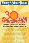 The Magazine of Fantasy and Science Fiction: A 30-year Retrospective - Edward L. Ferman