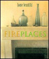 House Beautiful Fireplaces - House Beautiful Magazine, Margaret Kennedy, Louis Oliver Gropp