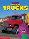 Barney's World Of Trucks - Scholastic Inc., Scholastic Inc.