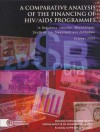 A Comparative Analysis of the Financing of HIV/AIDS Programs: in Botswana, Lesotho, Mozambique, South Africa, Swaziland and Zimbabwe - Research Program on the Social Aspects of HIV/AIDS and Health, Research Programme on the Social Aspects