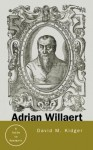 Adrian Willaert: A Guide to Research (Routledge Music Bibliographies) - David Kidger