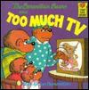 Berenstain Bears and Too Much TV - Stan Berenstain, Jan Berenstain