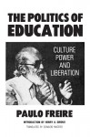 The Politics of Education: Culture, Power and Liberation - Paulo Freire, Donaldo Macedo