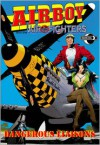 Airboy and the Airfighters: Dangerous Liaisons - Chuck Dixon, Mike Bullock, Tom DeFalco