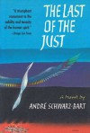 The Last of the Just - André Schwarz-Bart