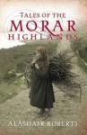 Tales of the Morar Highlands - Alasdair Roberts