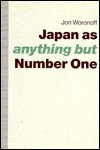 Japan as (Anything But) Number One - Jon Woronoff