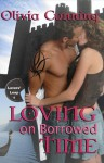 Loving on Borrowed Time (Lovers' Leap, #1) - Olivia Cunning