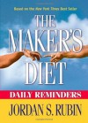 Makers Diet Daily Reminders: Here are 365 daily reminders to encourage you to live in better health for the rest of your life. - Jordan Rubin