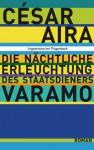Die nächtliche Erleuchtung des Staatsdieners Varamo - César Aira, Matthias Strobel
