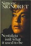 Nostalgia Isn't What It Used To Be - Simone Signoret